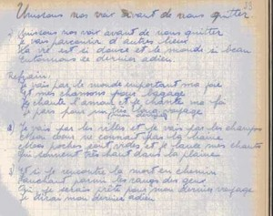"Below a song from my Girl Guide ""chansonnier"" (song book) with the title: ""Let our voices unite before we part ways."" The third and last verse translates to: And if I should meet death on my way  Mowing down among us poor tramps Yes, I'll be ready for my last journey I will say my very last adieu  Chorus  I wander in the world with joy in my heart And with my songs as baggage I am singing of love and I am singing of faith I am leaving for my ultimate voyage"